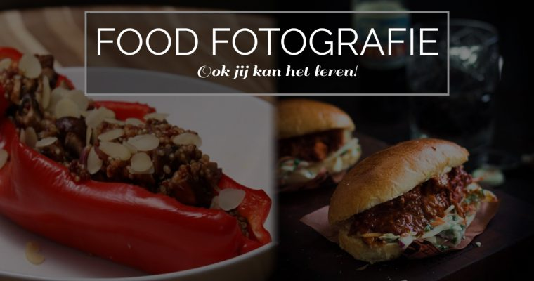 Food fotografie kan je leren! Maar hoe begin je eraan?